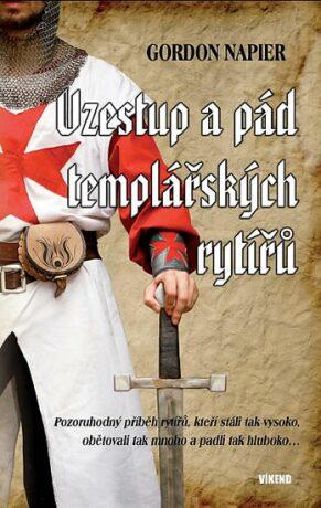 Vzestup a pád templářských rytířů - Napier Gordon
