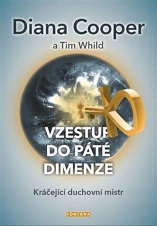 Vzestup do páté dimenze - Diana Cooper, Tim Whild