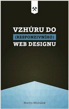 Vzhůru do (responzivního) webdesignu - Martin Michálek