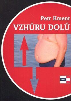 Vzhůru dolů - Petr Kment