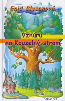 Vzhůru na Kouzelný strom - Enid Blyton, Oldřich Jelen