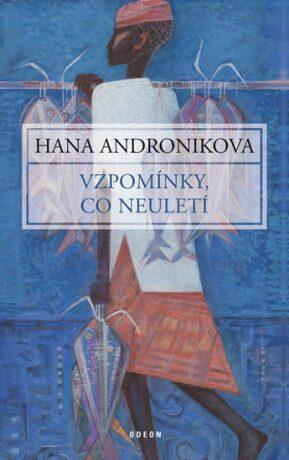 Vzpomínky, co neuletí - Hana Andronikova