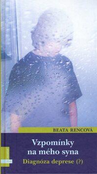 Vzpomínky na mého syna - Beata Rencová