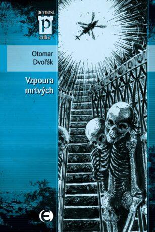 Vzpoura mrtvých - Otomar Dvořák - e-kniha