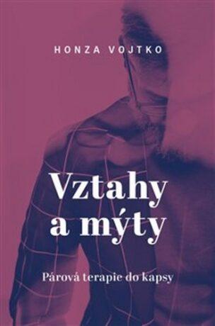 Vztahy a mýty - Honza Vojtko