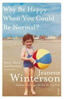 Why Be Happy When You Could Be Normal? - Jeane Winterson