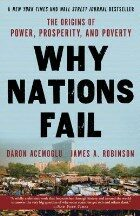 Why Nations Fail: The Origins Of Power, Prosperity, And Poverty - Robinson Acemoglu