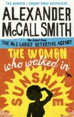 The Woman Who Walked in Sunshine - Alexander McCall Smith