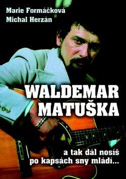 Waldemar Matuška - Marie Formáčková; Michal Herzán