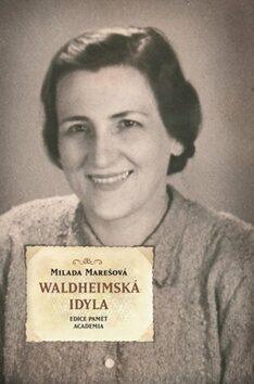Waldheimská idyla - Milada Marešová