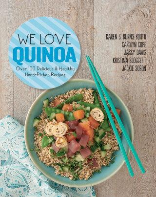 We Love Quinoa: Handpicked Recipes from the Experts - Kolektiv