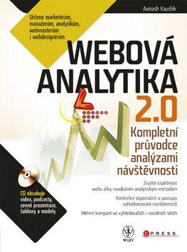 Webová analytika 2.0 - Avinash Kaushnik