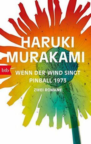 Wenn der Wind singt / Pinball 1973: Zwei Romane - Haruki Murakami