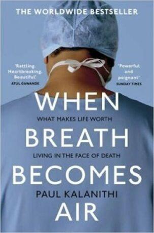When Breath Becomes Air - Paul Kalanithi