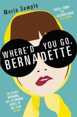 Where´d You Go, Bernadette - Maria Sempleová