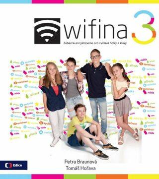Wifina 3 - Zábavná encyklopedie pro zvídavé holky a kluky - Petra Braunová, Tomáš Hořava