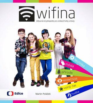 Wifina - Zábavná encyklopedie pro zvídavé holky a kluky - Martin Poláček