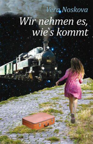 Wir nehmen es, wie´s kommt - Věra Nosková