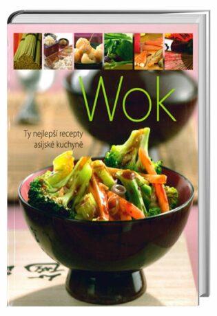 Wok - Ty nejlepší recepty asijské kuchyně - neuveden
