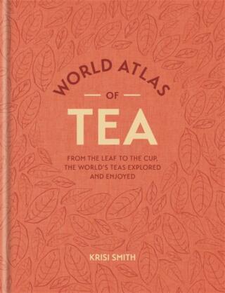 World Atlas of Tea - Smith