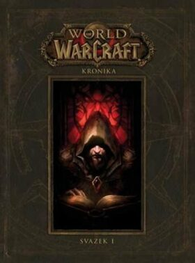 World of WarCraft - Kronika 1 - Kolektiv