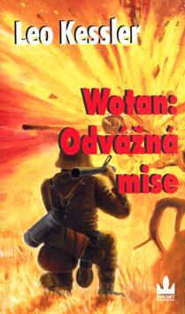 Wotan: Odvážná mise - Leo Kessler, Karel Řepka
