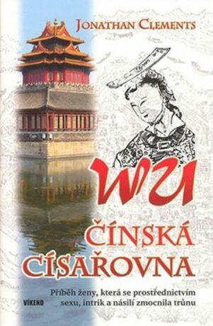WU čínská císařovna - Clements Jonathan
