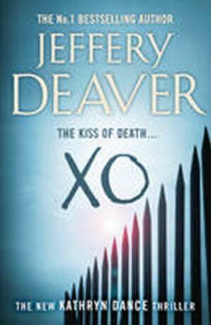 XO : Kathryn Dance Book 3 - Jeffery Deaver