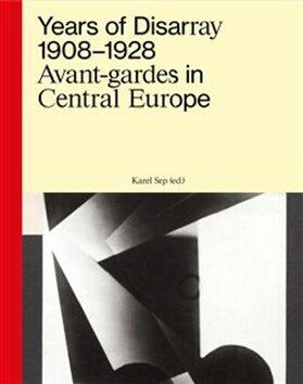 Years of Disarray 1908–1928 - Karel Srp