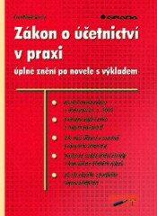 Zákon o učetnictví v praxi - úplné znění - František Louša