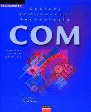 Základy komponentní technologie COM - Pavel Ivachiv, Ilja Kraval