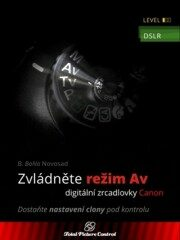 Zvládněte režim Av digitální zrcadlovky - B. BoNo Novosad