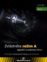 Zvládněte režim A digitální zrcadlovky N - B. BoNo Novosad