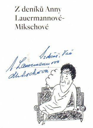 Z deníků Anny Lauermannové-Mikschové - Tereza Riedlbauchová, Eva Farková