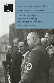 Z katedry dějin východní Evropy na pražskou radnici - Detlef Brandes, Alena Míšková