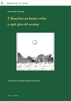 Z Koryčan na konec světa a zpět přes tři oceány - František Novotný
