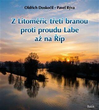 Z Litoměřic třetí branou proti proudu Labe až na Říp - Oldřich Doskočil, Pavel Rýva