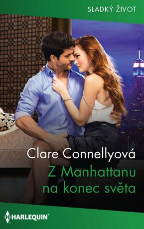Z Manhattanu na konec světa - Clare Connellyová