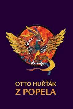Z popela - Otto Huřťák