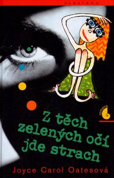 Z těch zelených očí jde strach - Joyce Carol Oatesová