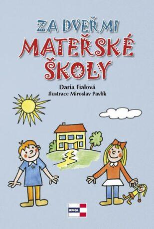 Za dveřmi mateřské školy - Fialová Daria