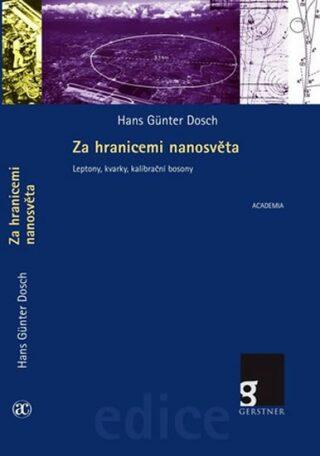 Za hranicemi nanosvěta - Dosch Hans Günter