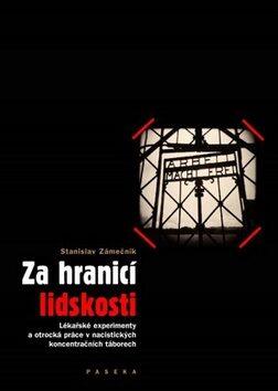 Za hranicí lidskosti - Stanislav Zámečník