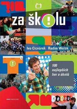 Za školu - Ivo Cicvárek, Radim Wolák