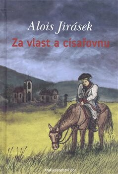 Za vlast a císařovnu - Alois Jirásek