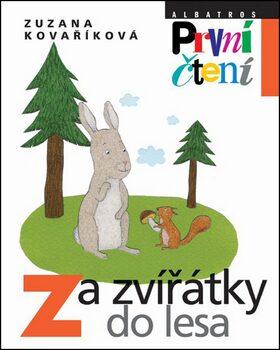 Za zvířátky do lesa - Zuzana Kovaříková