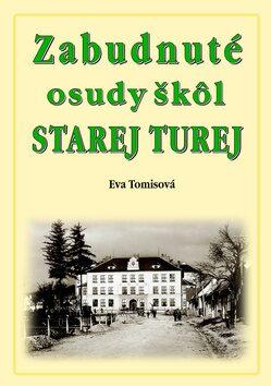 Zabudnuté osudy škôl Starej Turej - Eva Tomisová