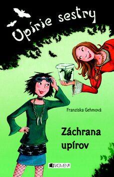 Záchrana upírov - Franziska Gehm