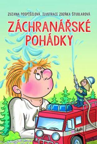 Záchranářské pohádky - Zuzana Pospíšilová, Zdeňka Študlarová