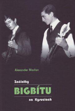 Začiatky bigbítu na Kysuciach - Alexander Marčan